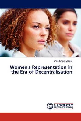 Women's Representation in the Era of Decentralisation (Paperback)