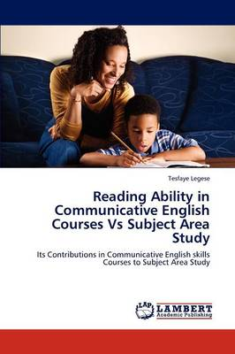 Reading Ability in Communicative English Courses Vs Subject Area Study (Paperback)