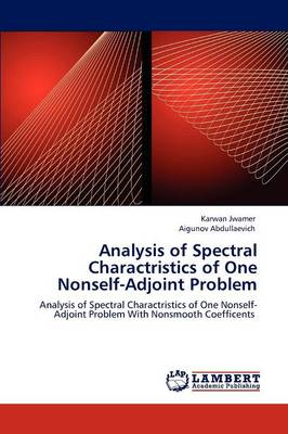 Analysis of Spectral Charactristics of One Nonself-Adjoint Problem (Paperback)