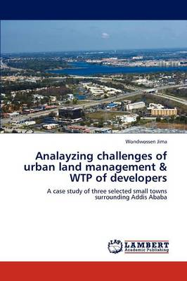 Analayzing Challenges of Urban Land Management & Wtp of Developers (Paperback)