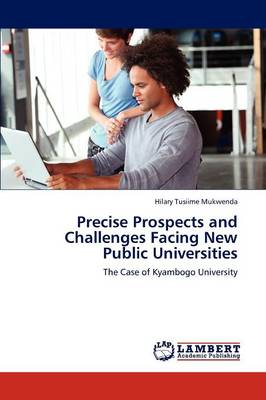 Precise Prospects and Challenges Facing New Public Universities (Paperback)