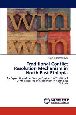 Traditional Conflict Resolution Mechanism in North East Ethiopia (Paperback)