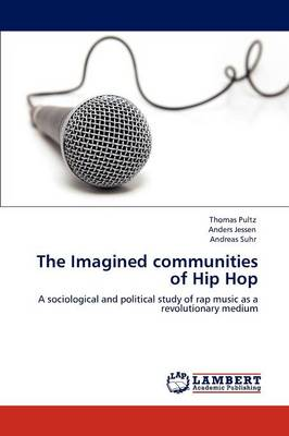 The Imagined Communities of Hip Hop (Paperback)