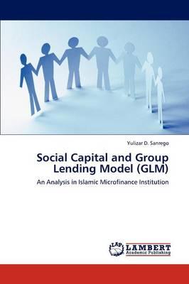 Social Capital and Group Lending Model (Glm) (Paperback)