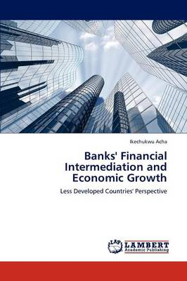Banks' Financial Intermediation and Economic Growth (Paperback)