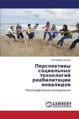 Perspektivy Sotsial'nykh Tekhnologiy Reabilitatsii Invalidov (Paperback)
