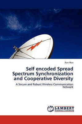 Self Encoded Spread Spectrum Synchronization and Cooperative Diversity (Paperback)