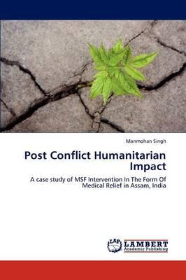 Post Conflict Humanitarian Impact (Paperback)