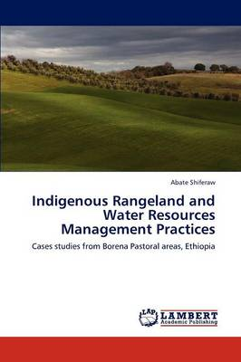 Indigenous Rangeland and Water Resources Management Practices (Paperback)