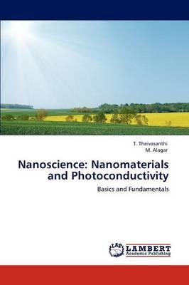 Nanoscience: Nanomaterials and Photoconductivity (Paperback)