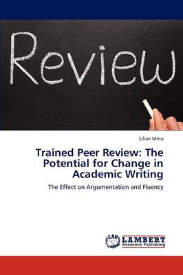 Trained Peer Review: The Potential for Change in Academic Writing (Paperback)