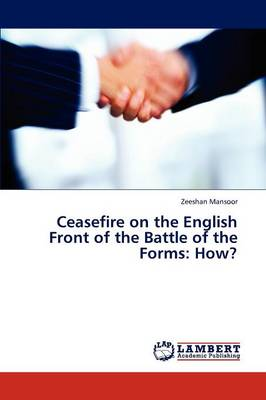Ceasefire on the English Front of the Battle of the Forms: How? (Paperback)