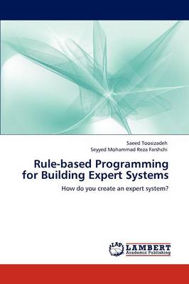 Rule-Based Programming for Building Expert Systems (Paperback)
