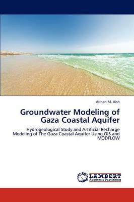 Groundwater Modeling of Gaza Coastal Aquifer (Paperback)