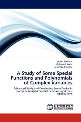 A Study of Some Special Functions and Polynomials of Complex Variables (Paperback)