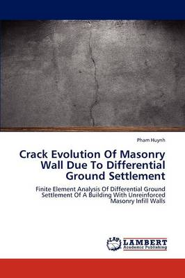 Crack Evolution of Masonry Wall Due to Differential Ground Settlement (Paperback)