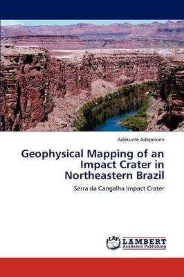 Geophysical Mapping of an Impact Crater in Northeastern Brazil (Paperback)