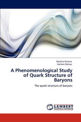 A Phenomenological Study of Quark Structure of Baryons (Paperback)