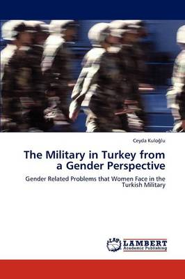 The Military in Turkey from a Gender Perspective (Paperback)