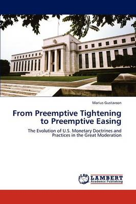 From Preemptive Tightening to Preemptive Easing (Paperback)