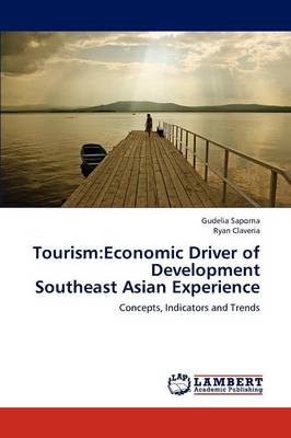 Tourism: Economic Driver of Development Southeast Asian Experience (Paperback)