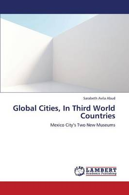 Global Cities, in Third World Countries (Paperback)