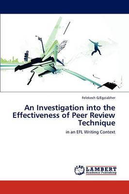 An Investigation Into the Effectiveness of Peer Review Technique (Paperback)
