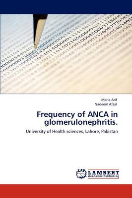 Frequency of Anca in Glomerulonephritis. (Paperback)
