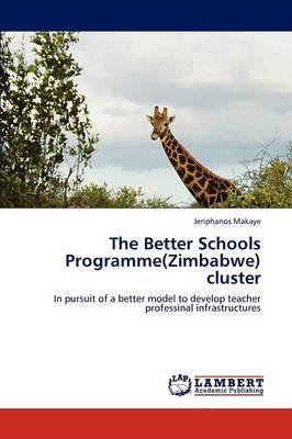 The Better Schools Programme(zimbabwe) Cluster (Paperback)