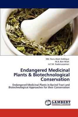 Endangered Medicinal Plants & Biotechnological Conservation (Paperback)