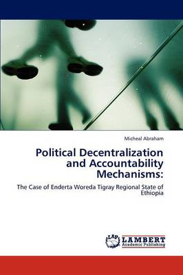 Political Decentralization and Accountability Mechanisms (Paperback)