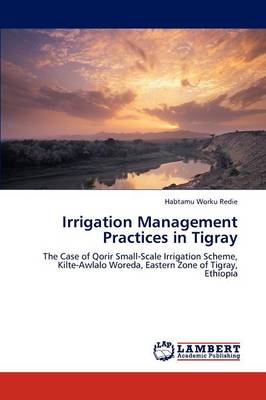 Irrigation Management Practices in Tigray (Paperback)