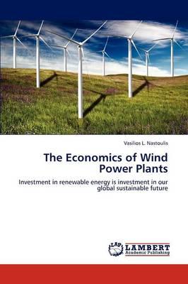 The Economics of Wind Power Plants (Paperback)