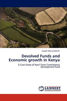 Devolved Funds and Economic Growth in Kenya (Paperback)