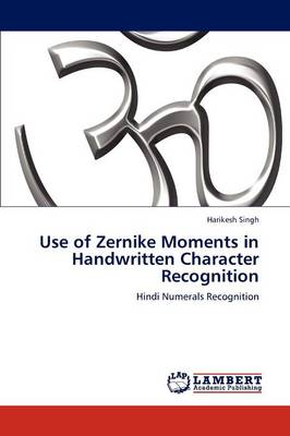 Use of Zernike Moments in Handwritten Character Recognition (Paperback)