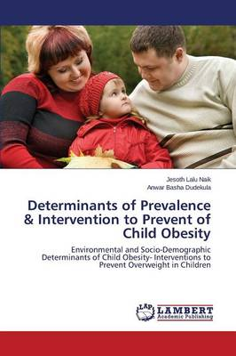 Determinants of Prevalence & Intervention to Prevent of Child Obesity (Paperback)