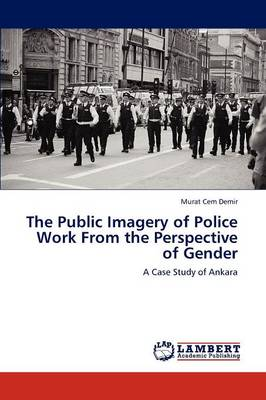 The Public Imagery of Police Work from the Perspective of Gender (Paperback)
