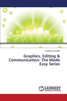 Graphics, Editing & Communication: The Made Easy Series (Paperback)