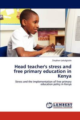 Head Teacher's Stress and Free Primary Education in Kenya (Paperback)
