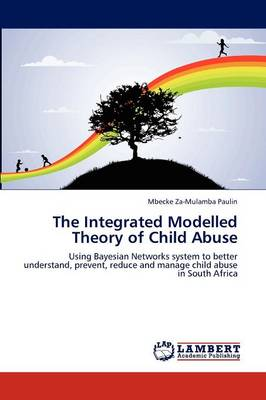 The Integrated Modelled Theory of Child Abuse (Paperback)
