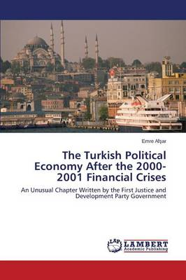 The Turkish Political Economy After the 2000-2001 Financial Crises (Paperback)