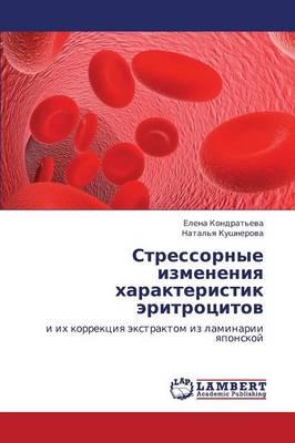 Stressornye Izmeneniya Kharakteristik Eritrotsitov (Paperback)