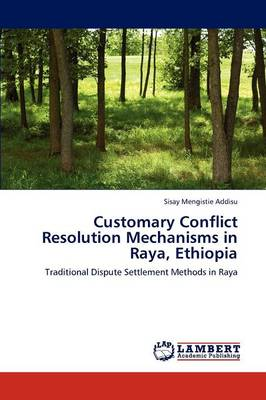 Customary Conflict Resolution Mechanisms in Raya, Ethiopia (Paperback)