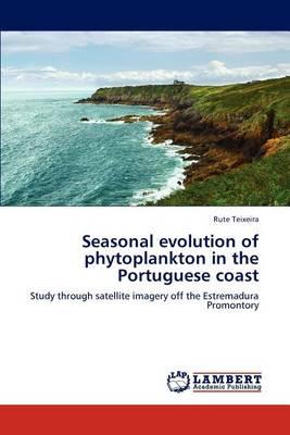 Seasonal Evolution of Phytoplankton in the Portuguese Coast (Paperback)
