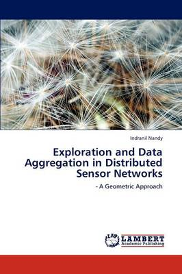 Exploration and Data Aggregation in Distributed Sensor Networks (Paperback)