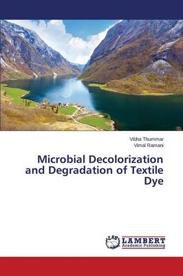 Microbial Decolorization and Degradation of Textile Dye (Paperback)
