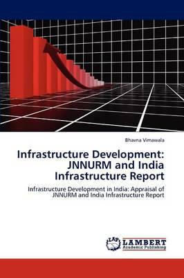 Infrastructure Development: Jnnurm and India Infrastructure Report (Paperback)