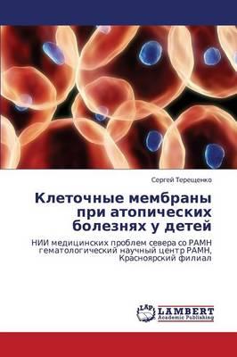 Kletochnye Membrany Pri Atopicheskikh Boleznyakh U Detey (Paperback)