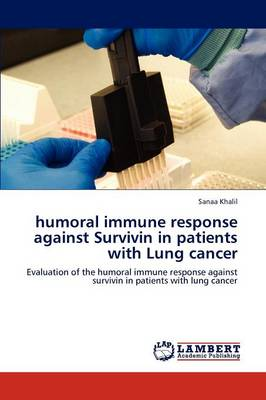 Humoral Immune Response Against Survivin in Patients with Lung Cancer (Paperback)