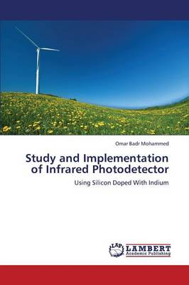 Study and Implementation of Infrared Photodetector (Paperback)